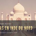 18 Jours en Inde du Nord : Notre itinéraire, Guide & Budget