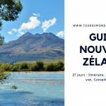 Road Trip Nouvelle-Zélande en 27 jours : Itinéraire, Guide et Budget