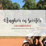 Guide : Comment Visiter les Temples d'Angkor en Scooter – Conseils & Astuces