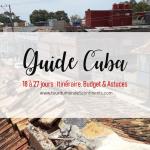 Cuba en 27 jours : Itinéraire, bilan, guide (budget, transport, hébergement, Internet, conseils pratiques)