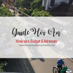 Guide de Hoi An (Vietnam) : Que Visiter, Quand, Budget, Transport, Argent…