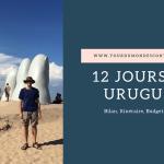 Circuit de 12 jours en Uruguay : Bilan, itinéraire, guide, conseils pratiques…