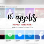 Les 16 Applications utiles pour votre tour du monde (codes promo inside)