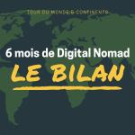 Bilan de nos 6 mois en tant que Nomades Digitaux