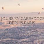 3 jours en Cappadoce (Turquie) depuis Paris : Budget, Itinéraire, Location de Voiture