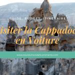 Cappadoce (Turquie) en Voiture : Guide, Itinéraire, Budget, Plans Google Maps, Conseils, Astuces