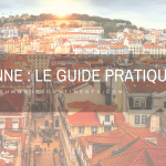 Guide pratique de Lisbonne (Portugal)